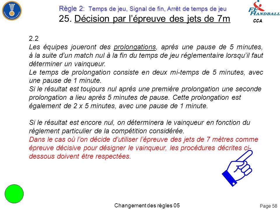 Page 57 CCA Changement des règles 05 Règle 17: Les arbitres Règle 17: Les arbitres 24. La répartition des fonctions des arbitres Le positionnement des