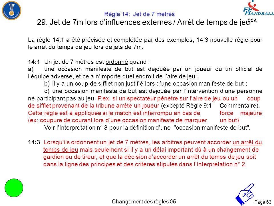 Page 62 CCA Changement des règles 05 4. Jeu passif (7:11-12) - Interprétation - Continuation Le signal d'avertissement préalable s'applique normalemen