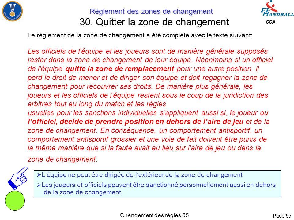 Page 64 CCA Changement des règles 05 Règle 14: Jet de 7 mètres Règle 14: Jet de 7 mètres 29. Jet de 7m lors d'influences externes / Arrêt de temps de