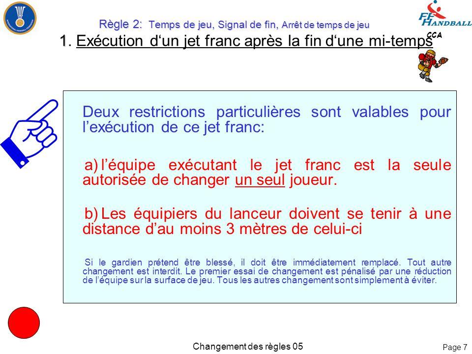 Page 27 CCA Changement des règles 05 Règle 6: La surface de but Règle 6: La surface de but 9.