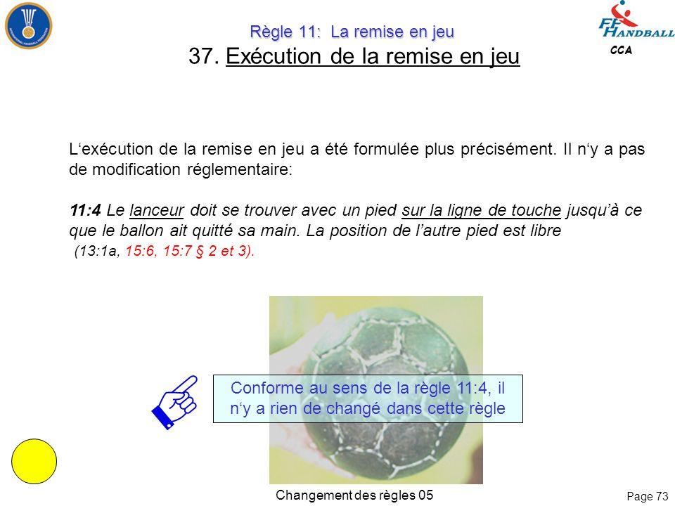 Page 72 CCA Changement des règles 05 Règle 10: L'engagement Règle 10: L'engagement 36. Exécution de l'engagement 10:3 L'engagement est exécuté depuis