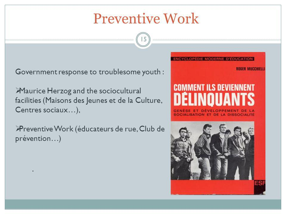 Preventive Work 15. Government response to troublesome youth :  Maurice Herzog and the sociocultural facilities (Maisons des Jeunes et de la Culture,