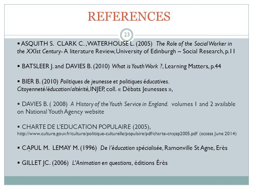 REFERENCES 23.  ASQUITH S. CLARK C., WATERHOUSE L.