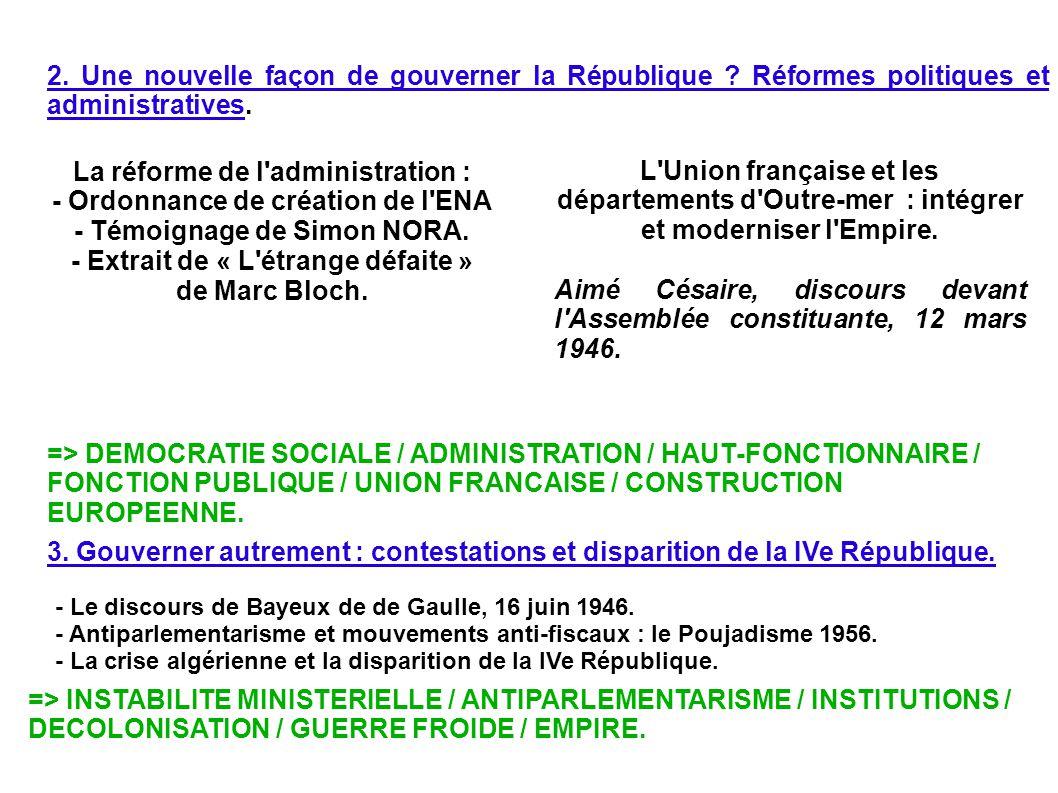2. Une nouvelle façon de gouverner la République ? Réformes politiques et administratives. 3. Gouverner autrement : contestations et disparition de la