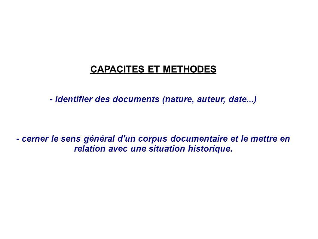 CAPACITES ET METHODES - identifier des documents (nature, auteur, date...) - cerner le sens général d'un corpus documentaire et le mettre en relation