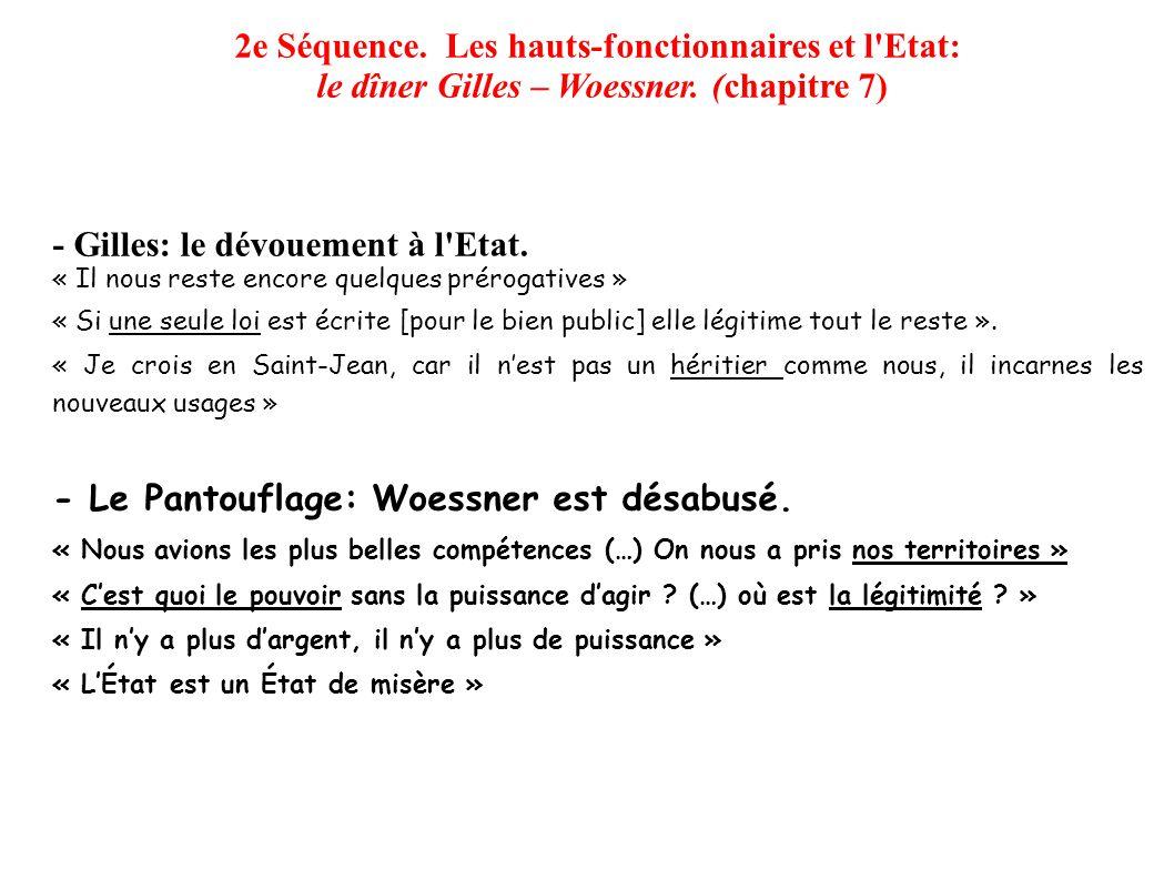 2e Séquence. Les hauts-fonctionnaires et l'Etat: le dîner Gilles – Woessner. (chapitre 7) - Gilles: le dévouement à l'Etat. « Il nous reste encore que