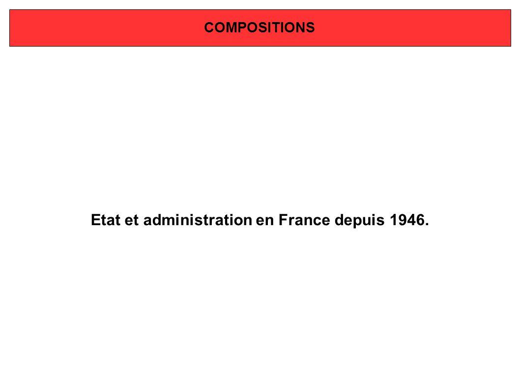 COMPOSITIONS Etat et administration en France depuis 1946.
