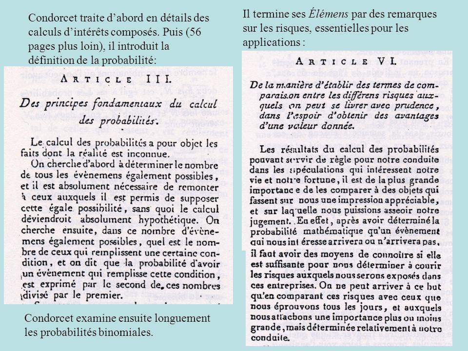 Condorcet traite d'abord en détails des calculs d'intérêts composés. Puis (56 pages plus loin), il introduit la définition de la probabilité: Il termi