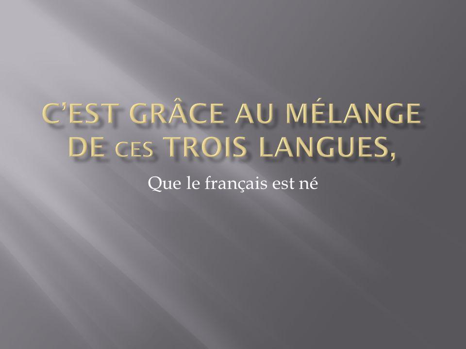 Que le français est né