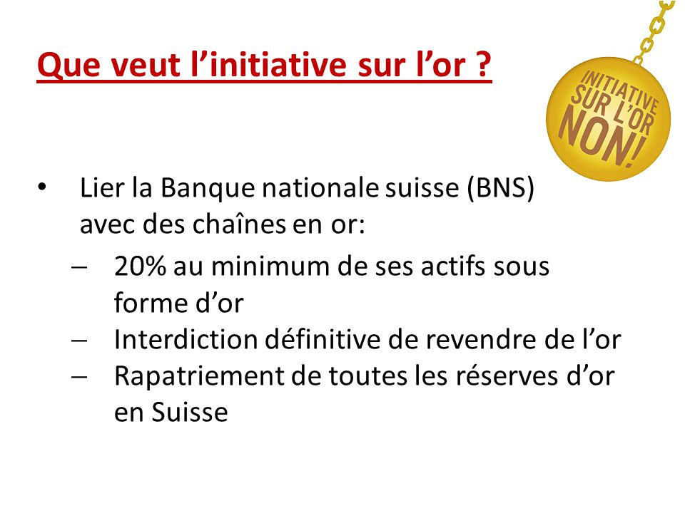 Que veut l'initiative sur l'or .