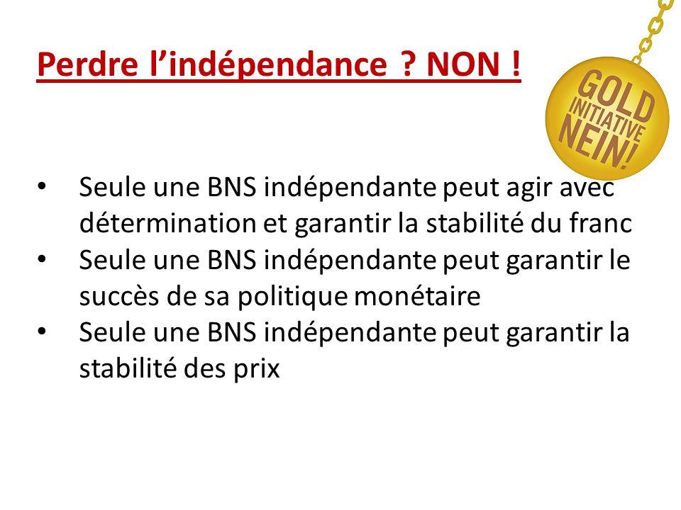 Perdre l'indépendance . NON .