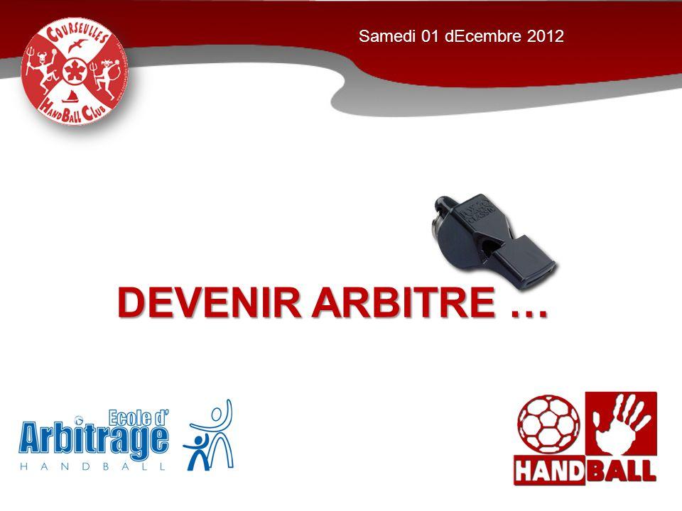DEVENIR ARBITRE … Samedi 01 dEcembre 2012