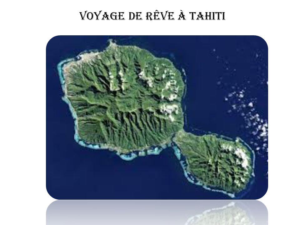 Voyage de rêve à Tahiti