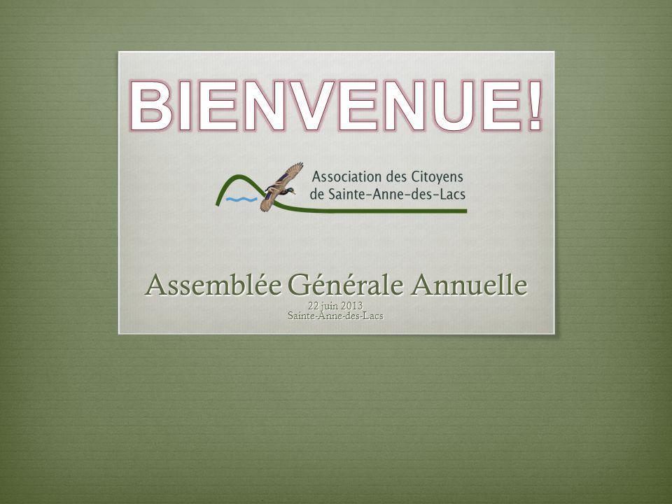 Assemblée Générale Annuelle 22 juin 2013 Sainte-Anne-des-Lacs