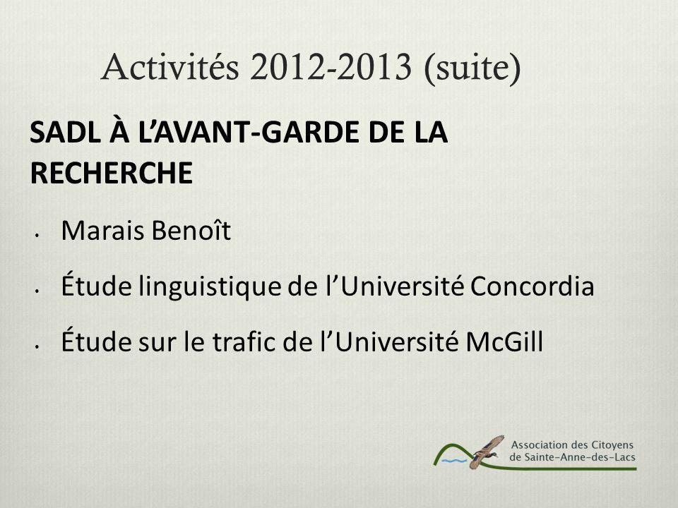 Activités 2012-2013 (suite) Marais Benoît Étude linguistique de l'Université Concordia Étude sur le trafic de l'Université McGill SADL À L'AVANT-GARDE DE LA RECHERCHE