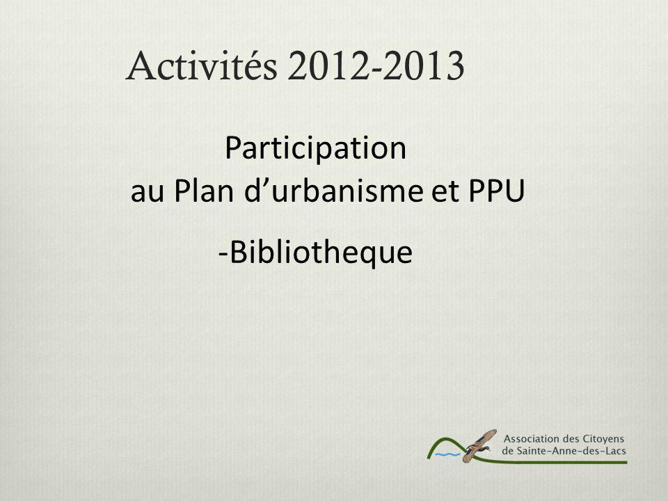 Activités 2012-2013 Participation au Plan d'urbanisme et PPU -Bibliotheque