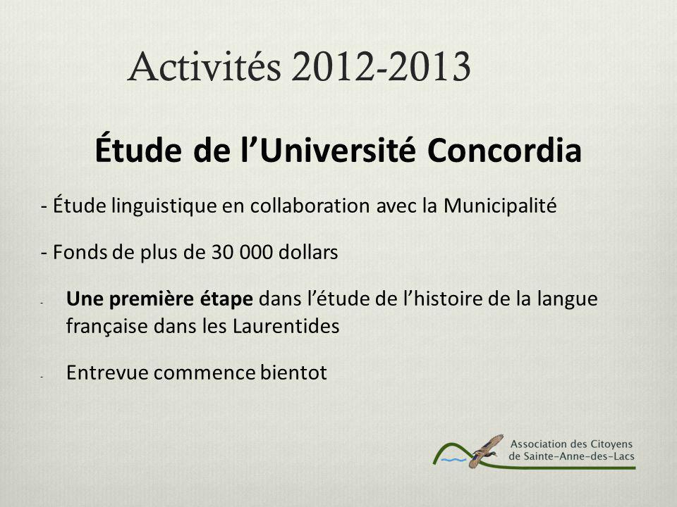 Activités 2012-2013 Étude de l'Université Concordia - Étude linguistique en collaboration avec la Municipalité - Fonds de plus de 30 000 dollars - Une première étape dans l'étude de l'histoire de la langue française dans les Laurentides - Entrevue commence bientot