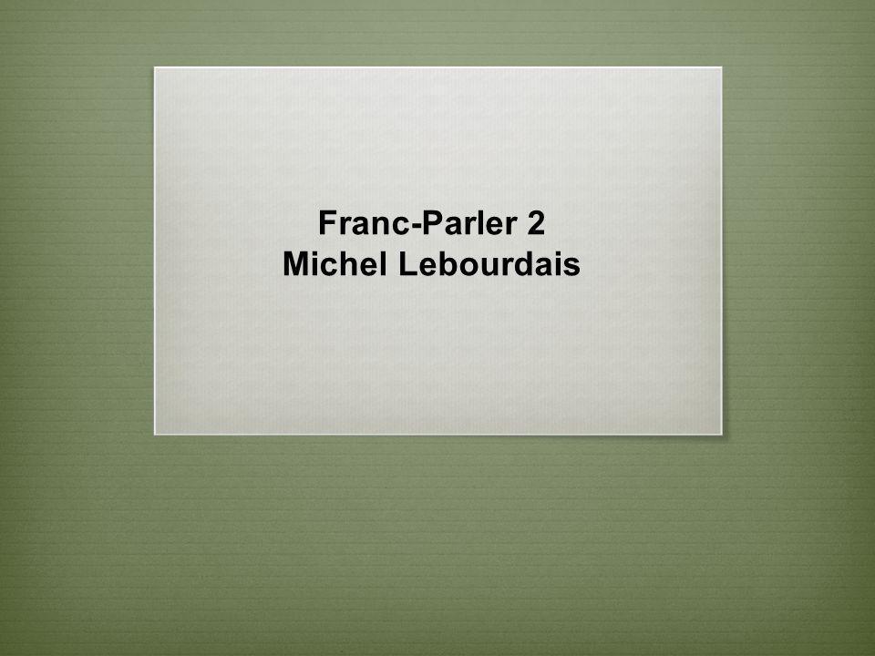 Franc-Parler 2 Michel Lebourdais