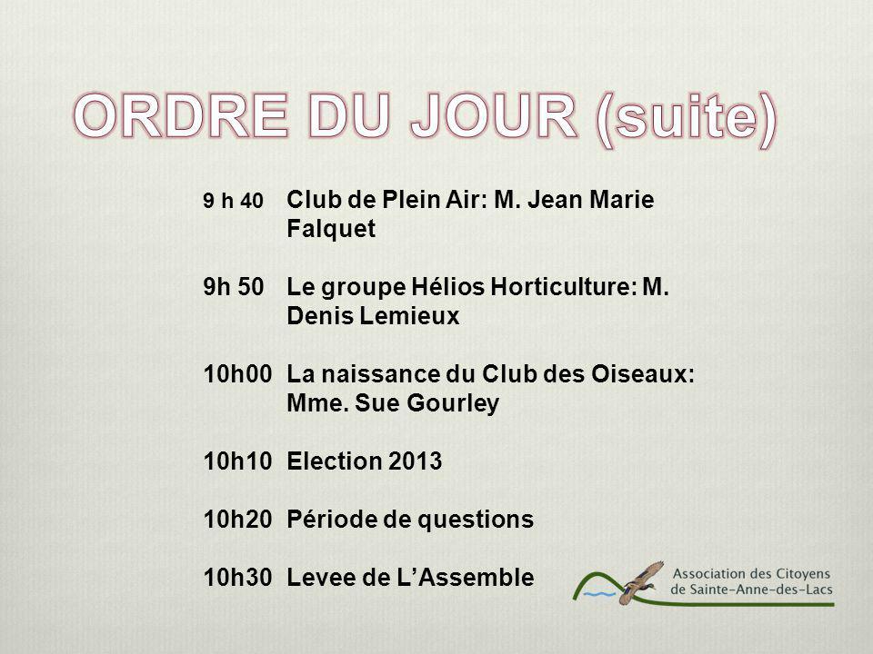 9 h 40 Club de Plein Air: M. Jean Marie Falquet 9h 50 Le groupe Hélios Horticulture: M.