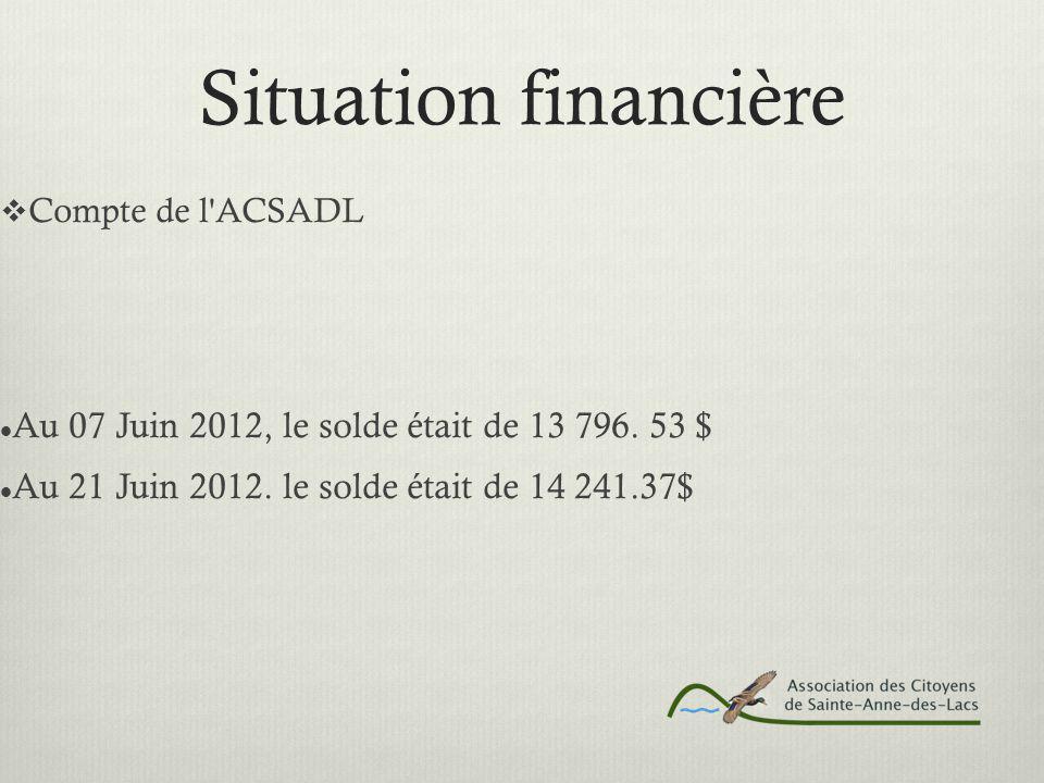 Situation financière  Compte de l ACSADL Au 07 Juin 2012, le solde était de 13 796.