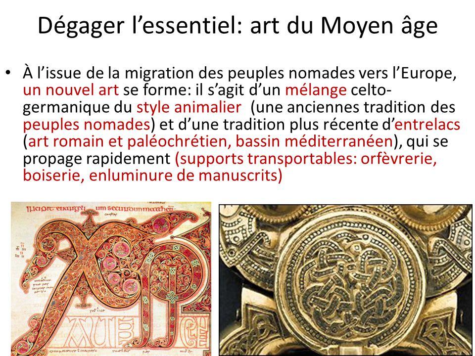 Dégager l'essentiel: art du Moyen âge À l'issue de la migration des peuples nomades vers l'Europe, un nouvel art se forme: il s'agit d'un mélange celt