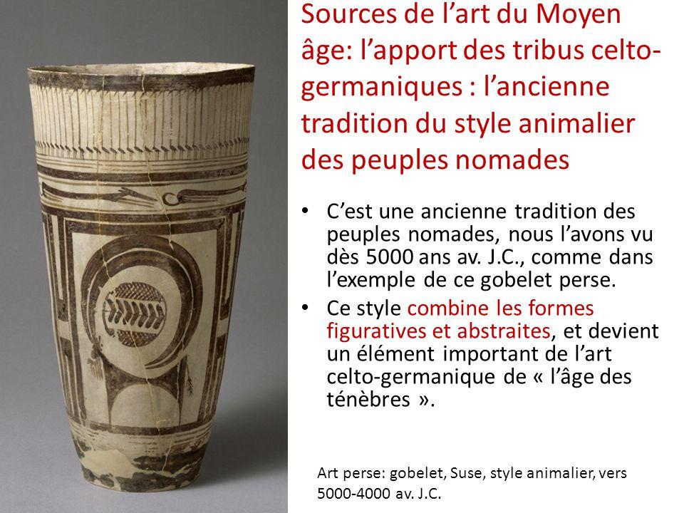 Sources de l'art du Moyen âge: l'apport des tribus celto- germaniques : l'ancienne tradition du style animalier des peuples nomades C'est une ancienne tradition des peuples nomades, nous l'avons vu dès 5000 ans av.