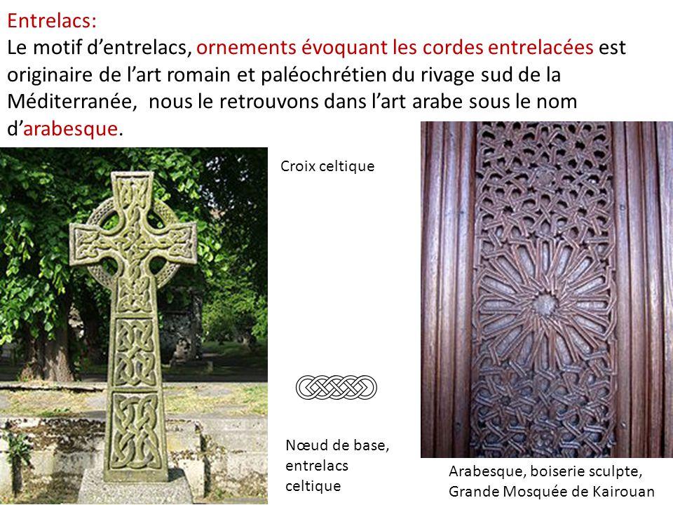 Entrelacs: Le motif d'entrelacs, ornements évoquant les cordes entrelacées est originaire de l'art romain et paléochrétien du rivage sud de la Méditer