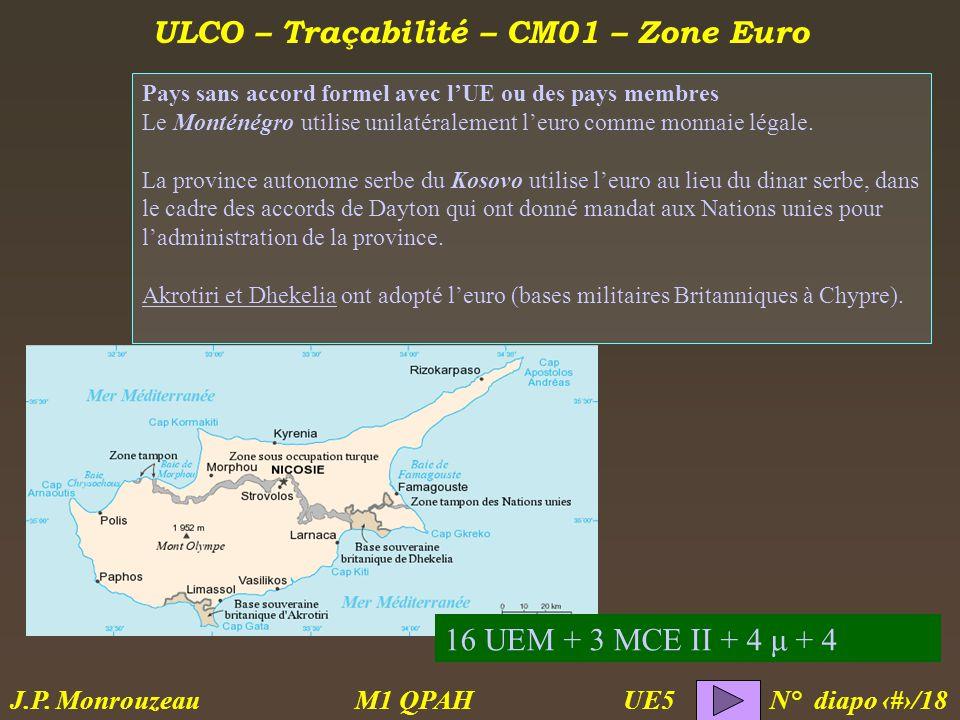 ULCO – Traçabilité – CM01 – Zone Euro M1 QPAH N° diapo 9/18 J.P.