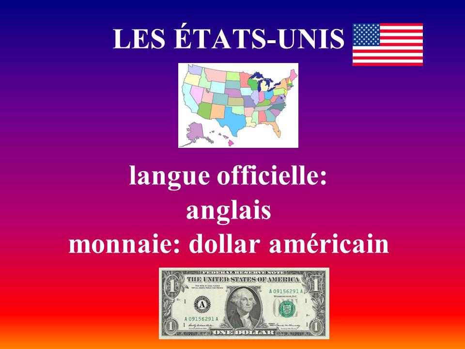 LES ÉTATS-UNIS langue officielle: anglais monnaie: dollar américain