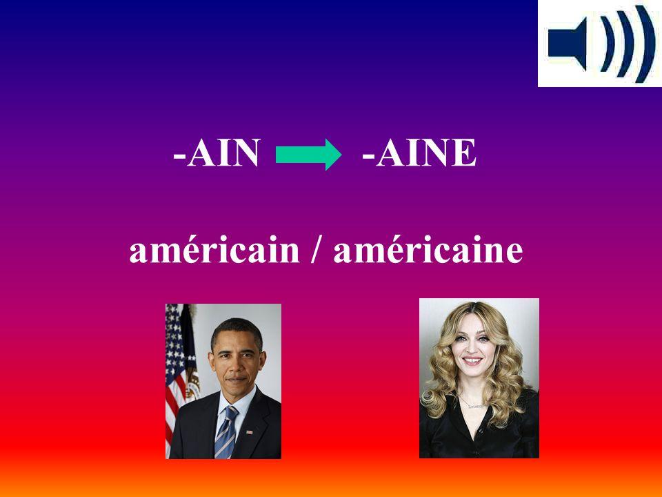 -AIN -AINE américain / américaine