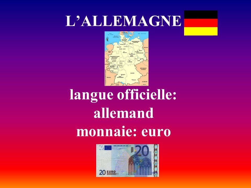 L'ALLEMAGNE langue officielle: allemand monnaie: euro