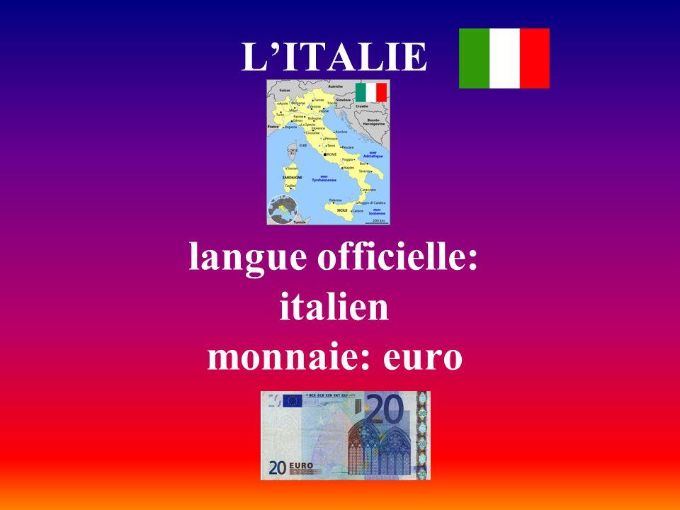 L'ITALIE langue officielle: italien monnaie: euro