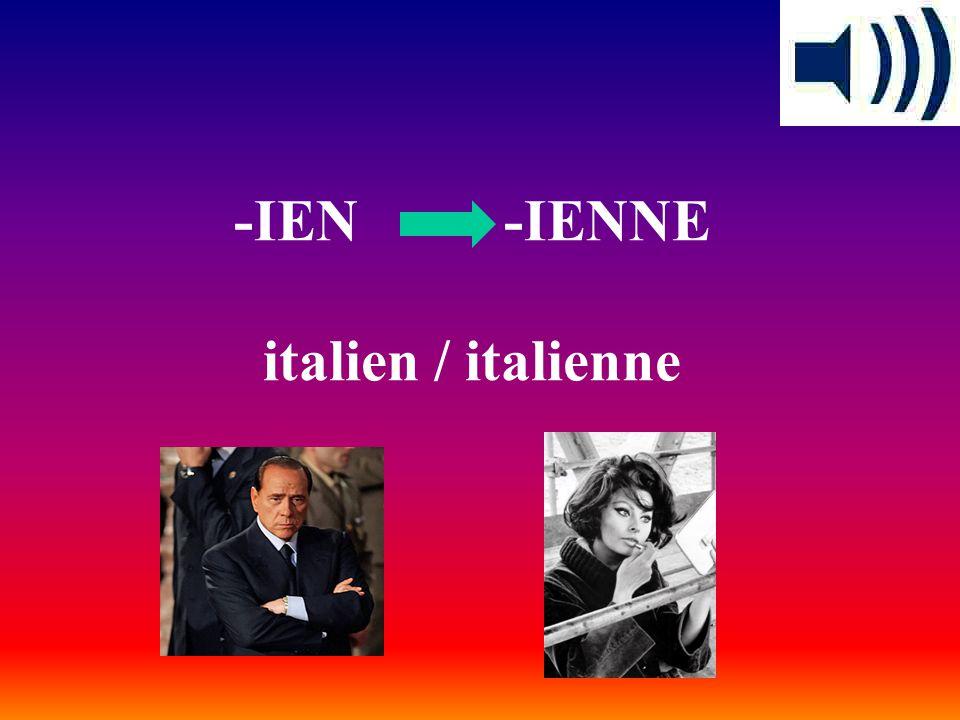 -IEN -IENNE italien / italienne