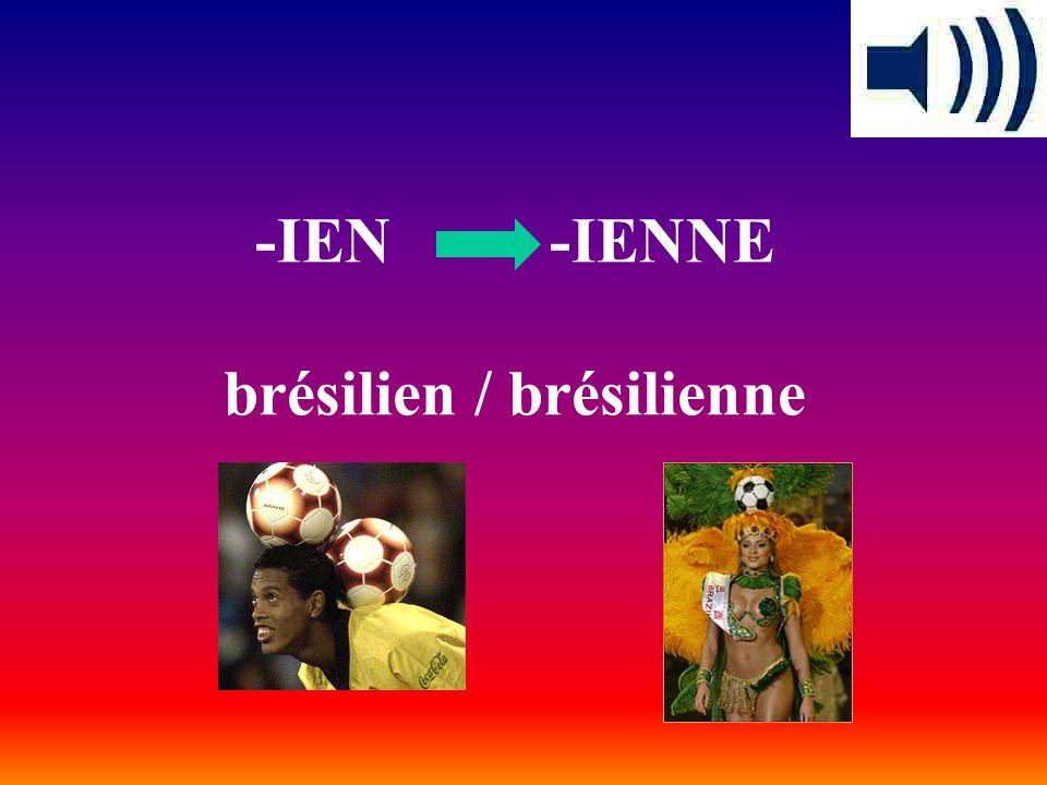 -IEN -IENNE brésilien / brésilienne