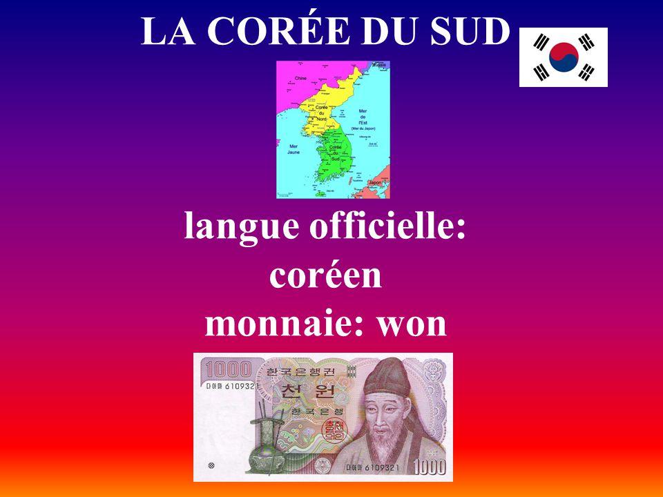 LA CORÉE DU SUD langue officielle: coréen monnaie: won