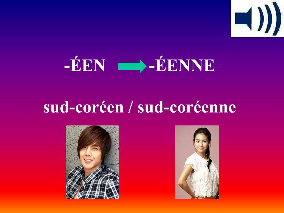 -ÉEN -ÉENNE sud-coréen / sud-coréenne
