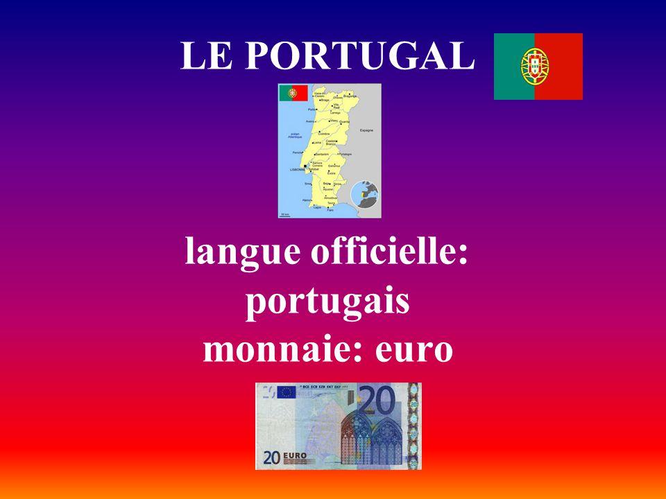 LE PORTUGAL langue officielle: portugais monnaie: euro