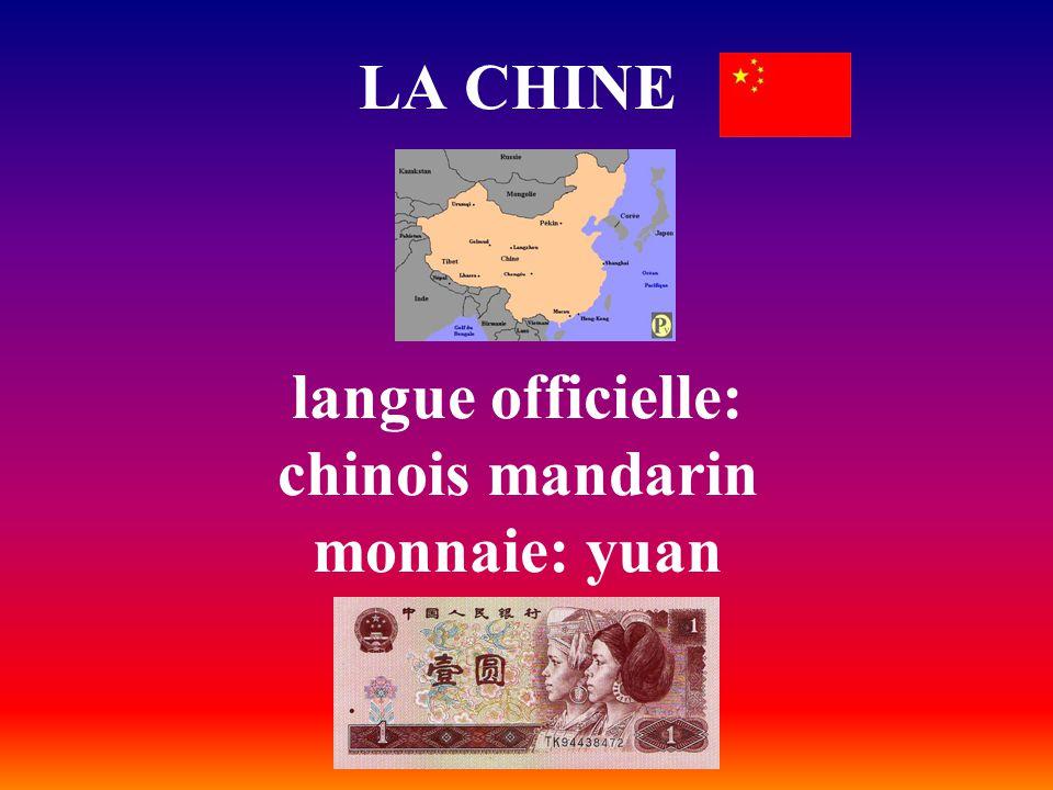 LA CHINE langue officielle: chinois mandarin monnaie: yuan