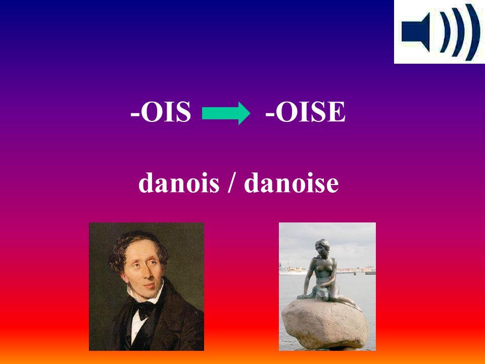 -OIS -OISE danois / danoise