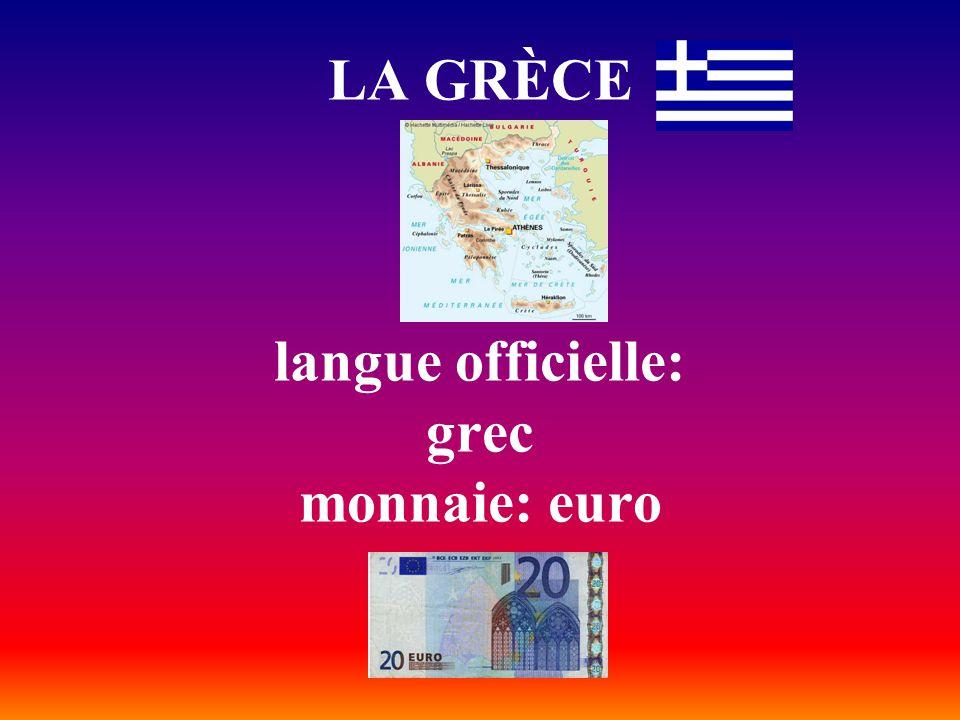 LA GRÈCE langue officielle: grec monnaie: euro