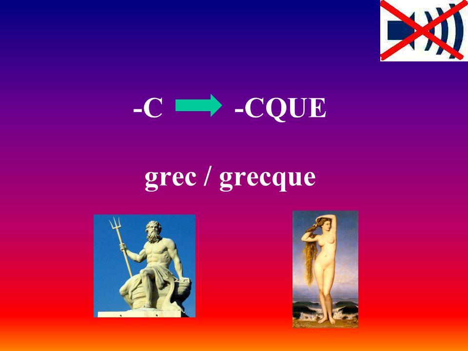 -C -CQUE grec / grecque
