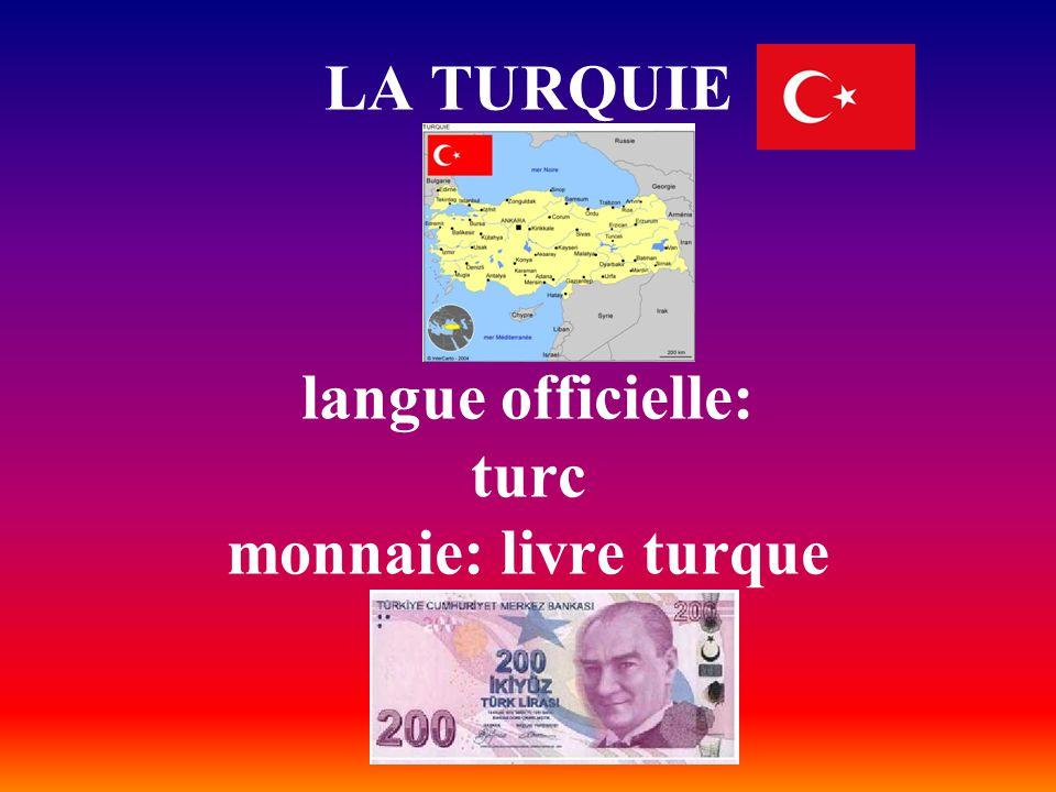 LA TURQUIE langue officielle: turc monnaie: livre turque