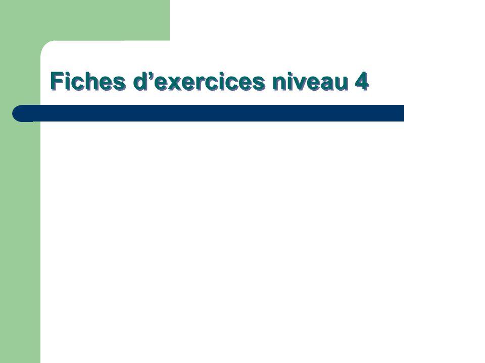 Fiches d'exercices niveau 4