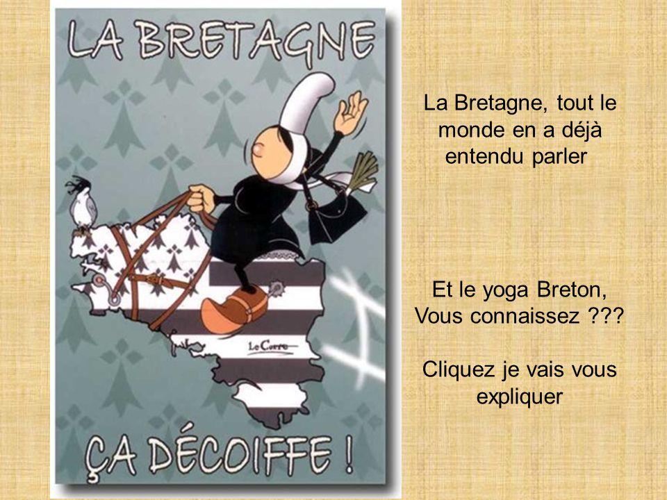 La Bretagne, tout le monde en a déjà entendu parler Et le yoga Breton, Vous connaissez ??.