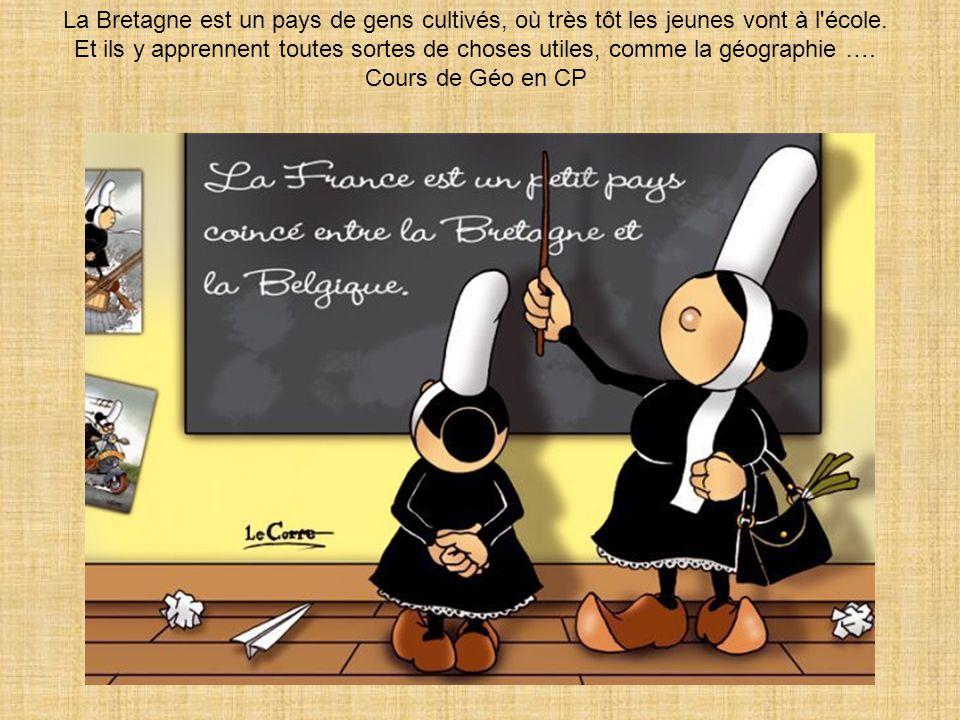 La Bretagne est un pays de gens cultivés, où très tôt les jeunes vont à l école.