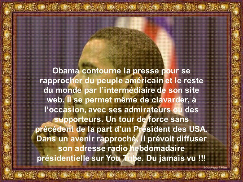 Obama contourne la presse pour se rapprocher du peuple américain et le reste du monde par l'intermédiaire de son site web.