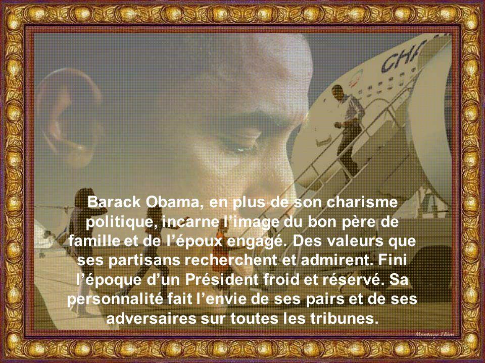 Barack Obama, en plus de son charisme politique, incarne l'image du bon père de famille et de l'époux engagé.