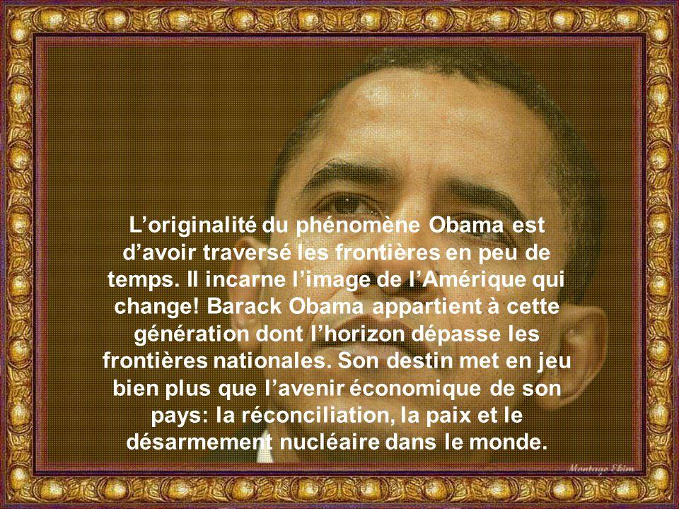 L'originalité du phénomène Obama est d'avoir traversé les frontières en peu de temps.
