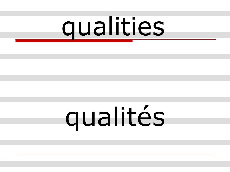 qualités qualities
