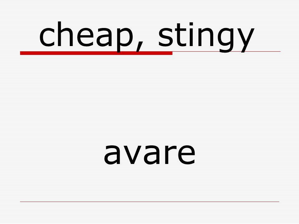 avare cheap, stingy